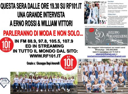 L'intervista di questa sera a Erno Rossi & William Vittori by Eds WP Eventi Italian Luxury Brand & EW di Erno Rossi & William Vittori con la Scuola di Moda : NEW FASHION MODA by Erno Rossi & William Vittori